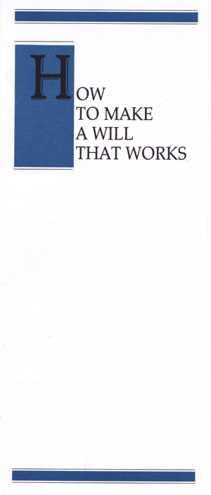 How to Make a Will that Works brochure